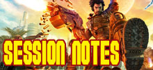 Bulletstorm Session Notes (part 1)